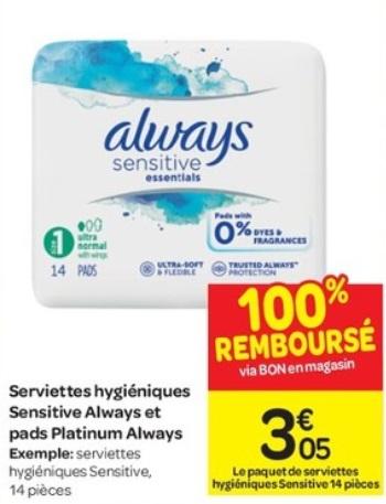 Serviettes hygiéniques Always 100% remboursé